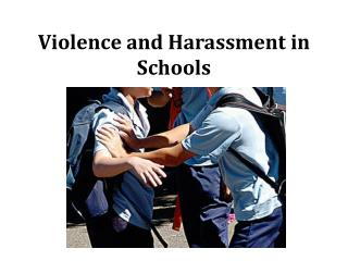 Violence and Harassment in Schools