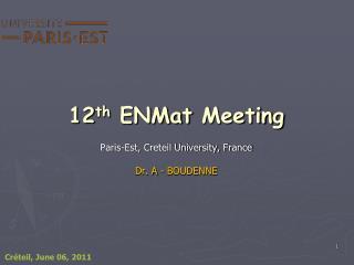 12 th ENMat  Meeting