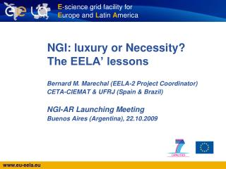 NGI: luxury or Necessity? The EELA� lessons