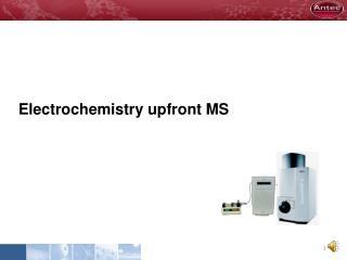 Electrochemistry upfront MS
