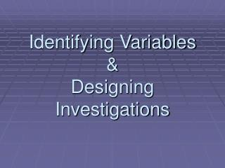 Identifying Variables  Designing Investigations