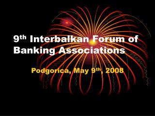 9th Interbalkan Forum of Banking Associations