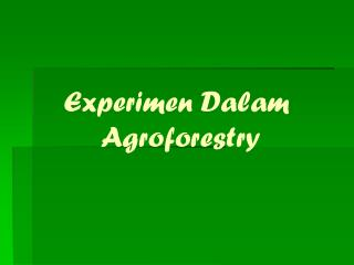 Experimen Dalam  Agroforestry