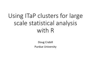 U sing ITaP clusters for large scale statistical analysis with R