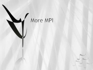 More MPI