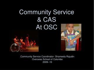 Community Service  & CAS At OSC