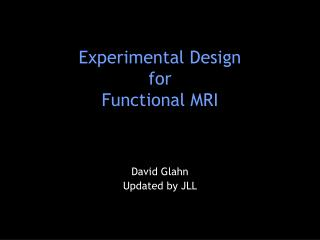 Experimental Design for  Functional MRI