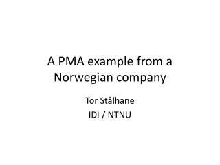 A PMA example from a Norwegian company