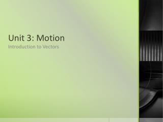 Unit 3: Motion