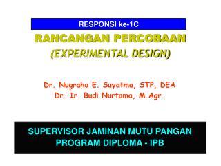 RANCANGAN PERCOBAAN (EXPERIMENTAL DESIGN)