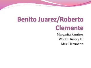 Benito Juarez/Roberto Clemente