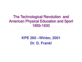 The Technological Revolution  and American Physical Education and Sport 1850-1930