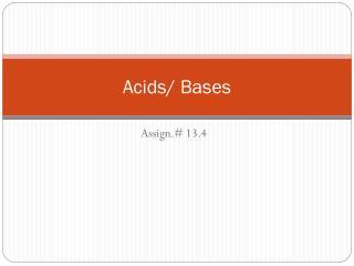 Acids/ Bases