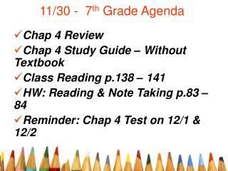 11/30 -  7 th  Grade Agenda