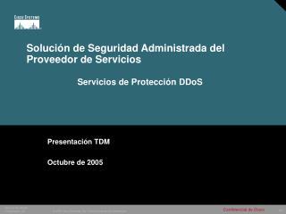 Solución de Seguridad Administrada del Proveedor de Servicios Servicios de Protección DDoS