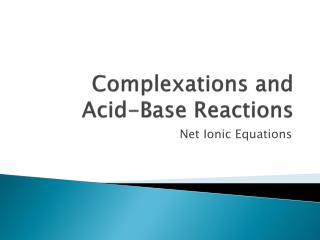 Complexations  and  Acid-Base Reactions