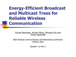 Energy-Efficient Broadcast and Multicast Trees for Reliable Wireless Communication