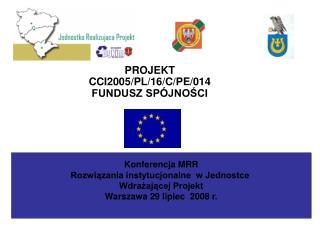PROJEKT CCI2005/PL/16/C/PE/014 FUNDUSZ SPÓJNOŚCI