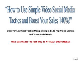 "Discover Low Cost Tactics Using a Simple $120 Flip Video Camera  and ""Free Social Media"