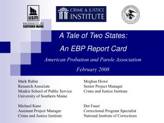 A Tale of Two States:  An EBP Report Card American Probation and Parole Association February 2008