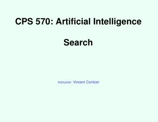 CPS 570: Artificial Intelligence Search