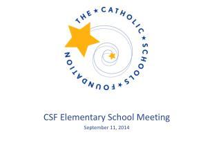 CSF Elementary School Meeting September 11, 2014