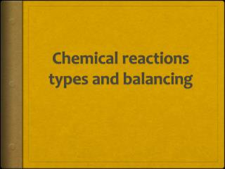 Chemical reactions types and balancing