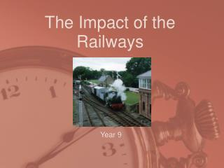 The Impact of the Railways