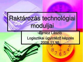 Raktározás technológiai moduljai