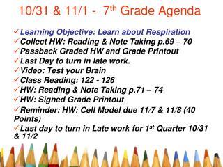 10/31 & 11/1 -  7 th  Grade Agenda