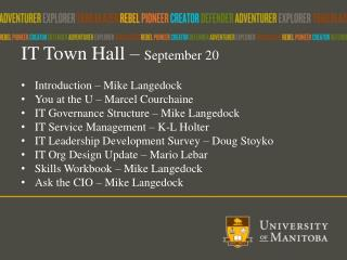 IT  Town Hall –  September 20 Introduction – Mike Langedock You at the U – Marcel  Courchaine