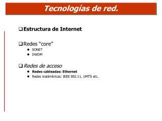 Tecnologías de red.