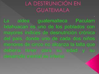 LA DESTRUNICIÓN EN GUATEMALA