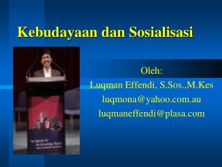 Kebudayaan dan Sosialisasi