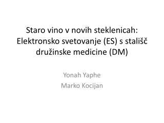 Staro vino v novih steklenicah: Elektronsko svetovanje (ES) s stališč družinske medicine (DM)