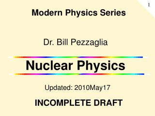 Dr. Bill Pezzaglia Nuclear Physics