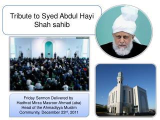 Tribute  to  Syed  Abdul  Hayi  Shah sahib