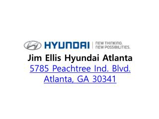 Jim Ellis Hyundai Atlanta  5785 Peachtree Ind. Blvd.  Atlanta, GA 30341