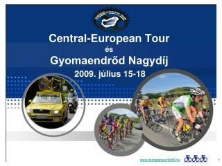 Central-European Tour és Gyomaendrőd Nagydíj