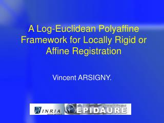 A Log-Euclidean Polyaffine Framework for Locally Rigid or Affine Registration
