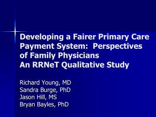 Richard Young, MD Sandra Burge, PhD Jason Hill, MS Bryan Bayles, PhD