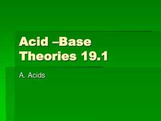 Acid –Base Theories 19.1