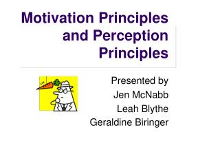 Motivation Principles and Perception Principles