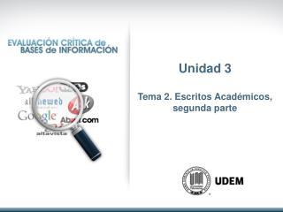 Unidad 3 Tema 2. Escritos Académicos, segunda parte