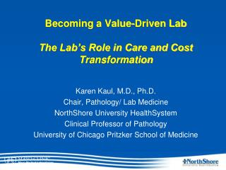 Becoming a Value-Driven Lab The Lab�s Role in Care and Cost Transformation