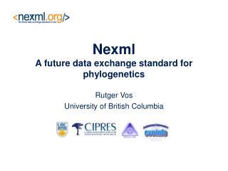 Nexml A future data exchange standard for phylogenetics