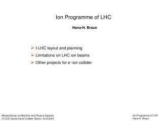 Ion Programme of LHC Hans-H. Braun