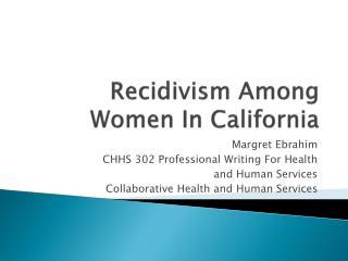 Recidivism Among Women In California