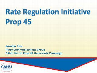 Rate Regulation  Initiative Prop 45