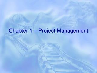 Chapter 1 – Project Management
